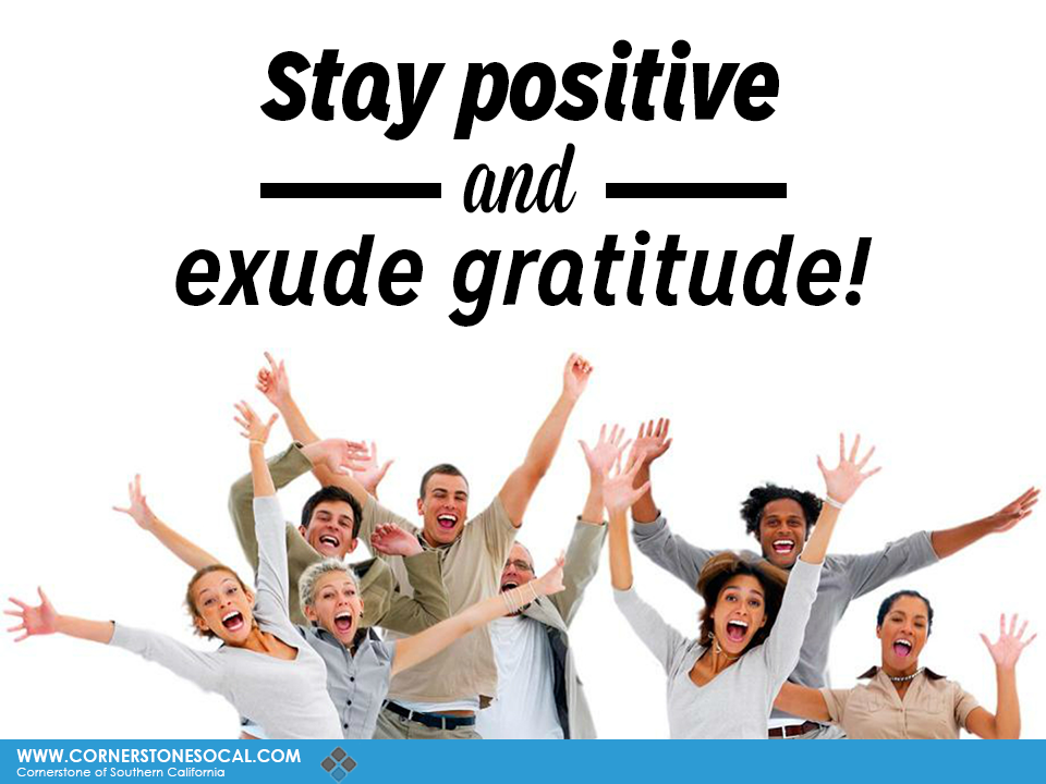 stay positive and exude gratitude