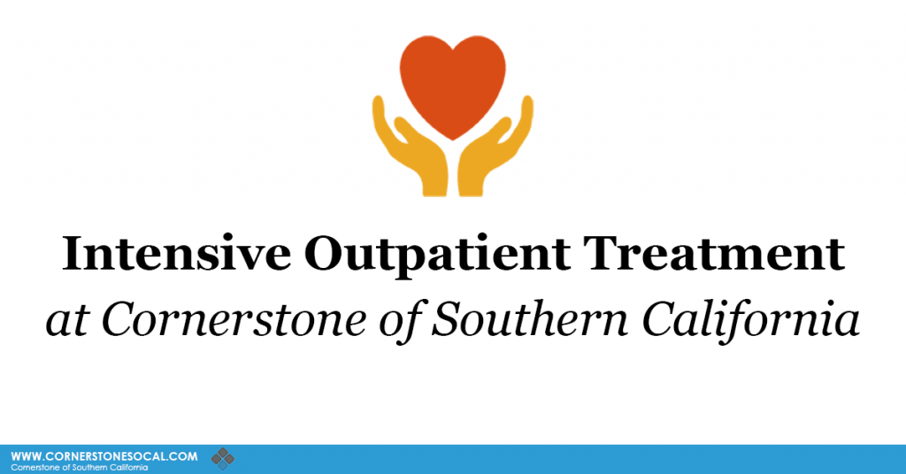 intensive outpatient treatment at cornerstone of southern california